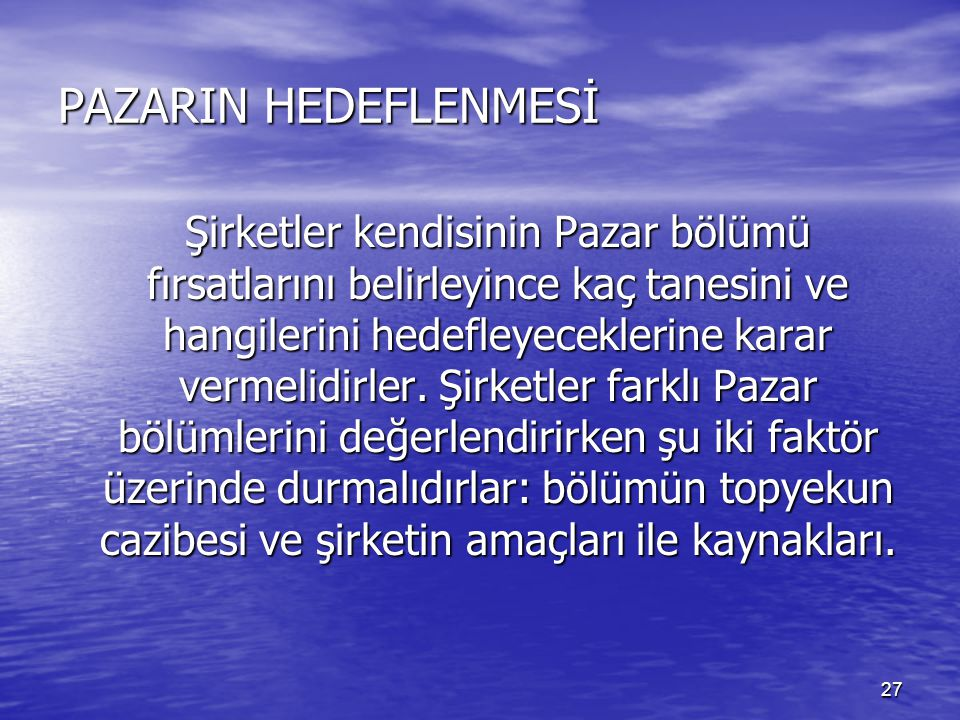 PAZARIN HEDEFLENMESİ