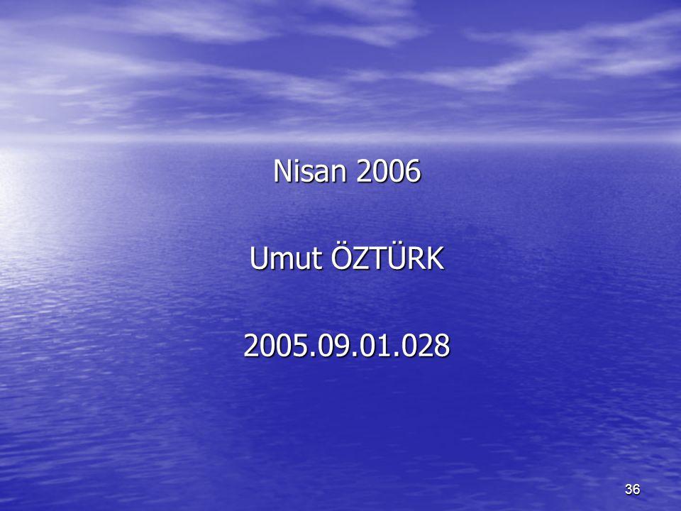 Nisan 2006 Umut ÖZTÜRK 2005.09.01.028
