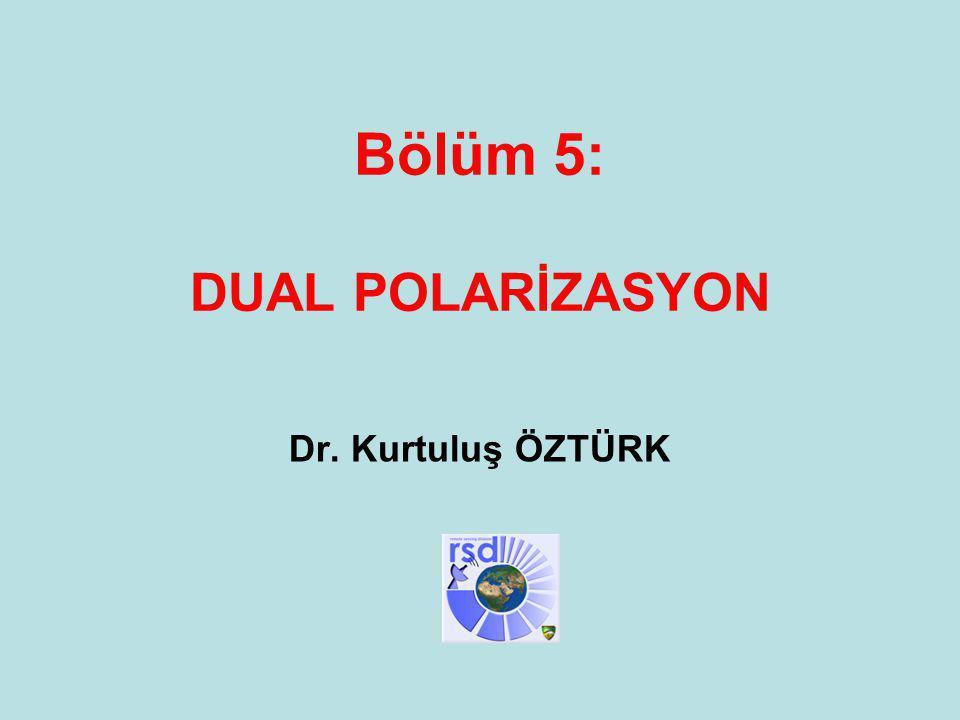 Bölüm 5: DUAL POLARİZASYON