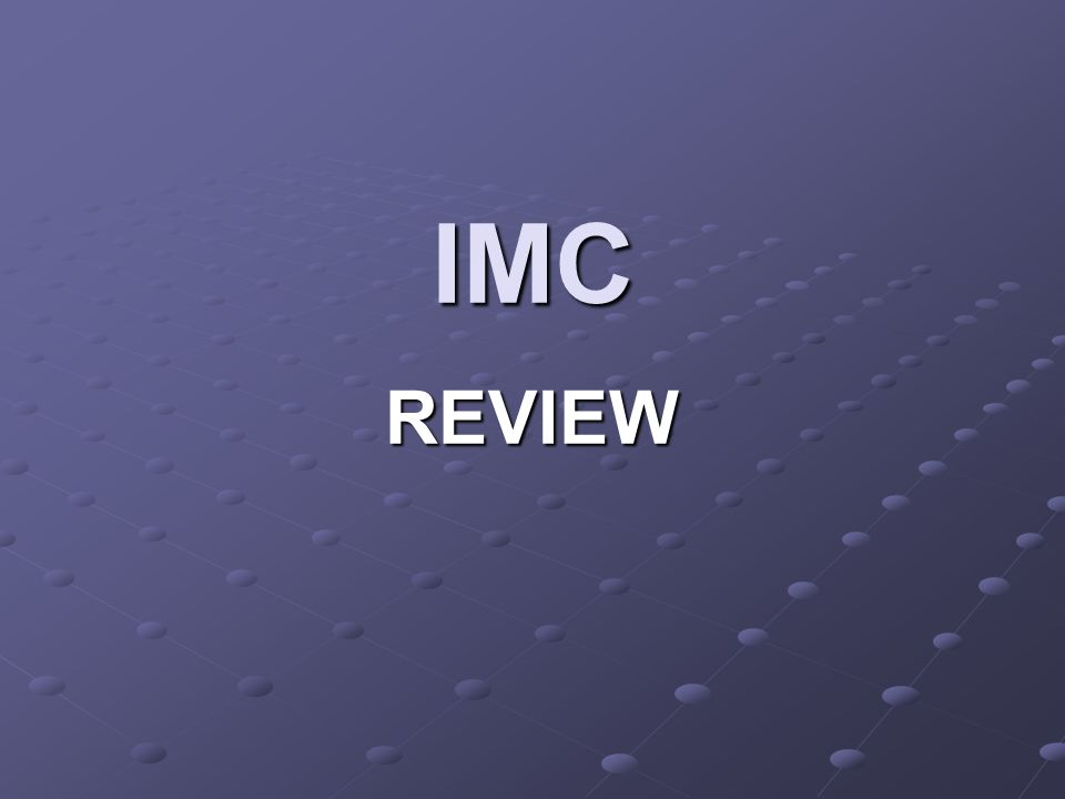 IMC REVIEW