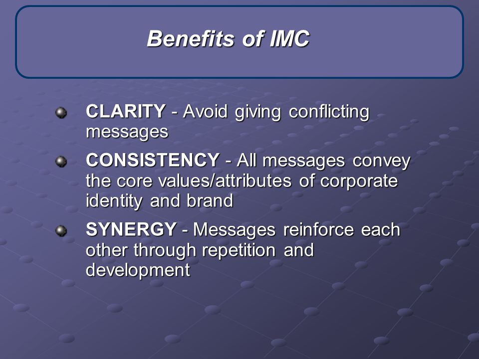 Benefits of IMC CLARITY - Avoid giving conflicting messages