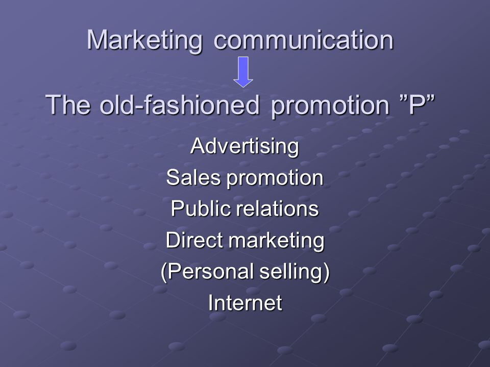 Marketing communication The old-fashioned promotion P