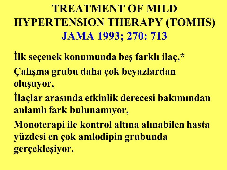 TREATMENT OF MILD HYPERTENSION THERAPY (TOMHS) JAMA 1993; 270: 713