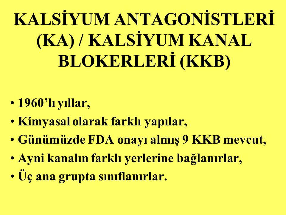 KALSİYUM ANTAGONİSTLERİ (KA) / KALSİYUM KANAL BLOKERLERİ (KKB)