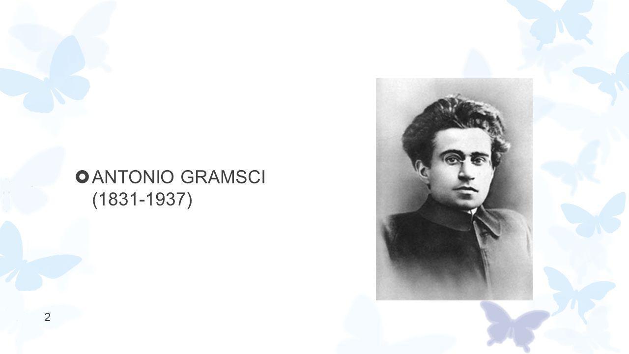 ANTONIO GRAMSCI (1831-1937)