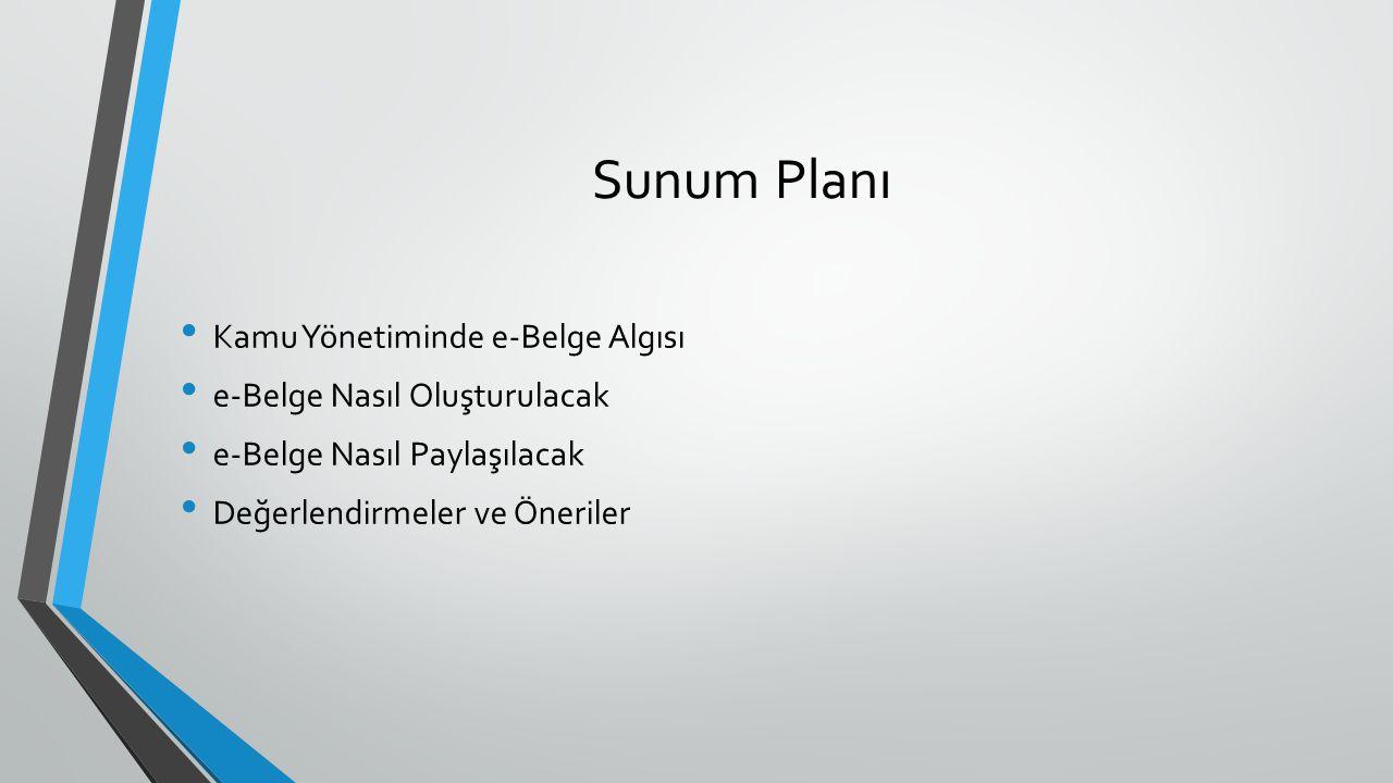 Sunum Planı Kamu Yönetiminde e-Belge Algısı