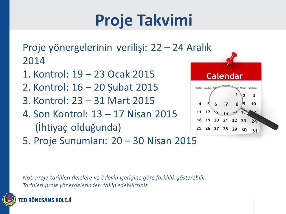 Proje Takvimi Proje yönergelerinin verilişi: 22 – 24 Aralık 2014