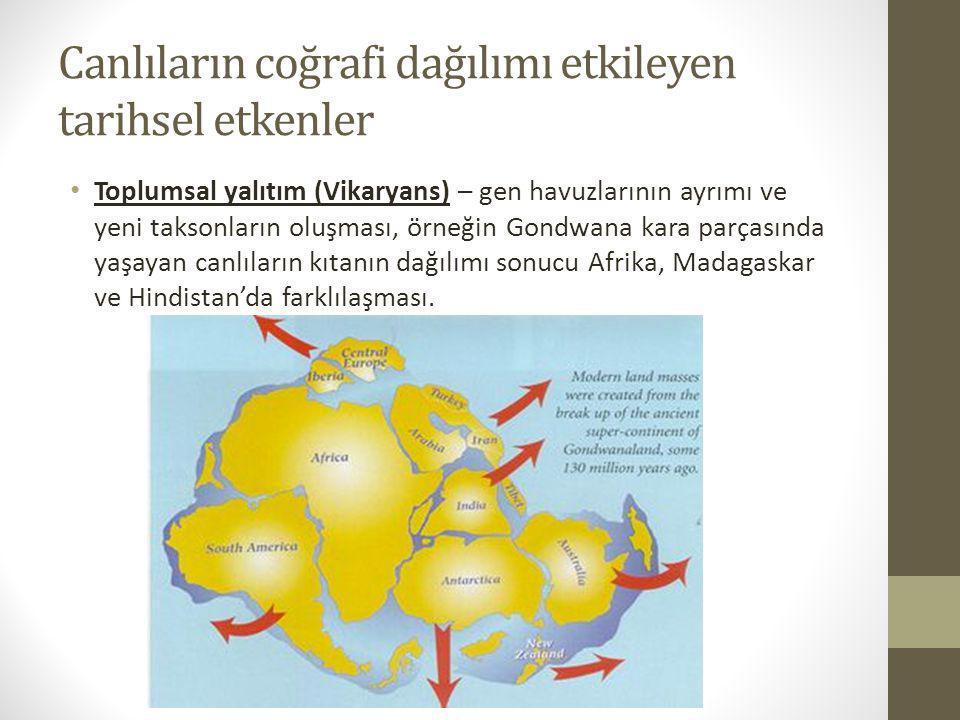 Canlıların coğrafi dağılımı etkileyen tarihsel etkenler