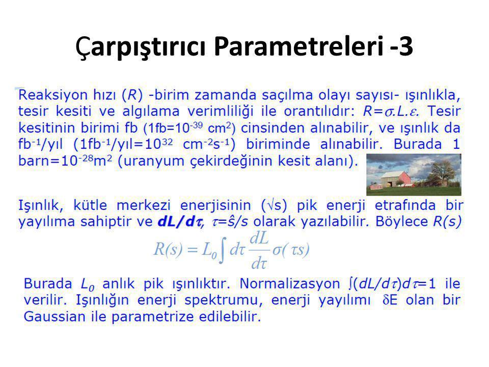 Çarpıştırıcı Parametreleri -3