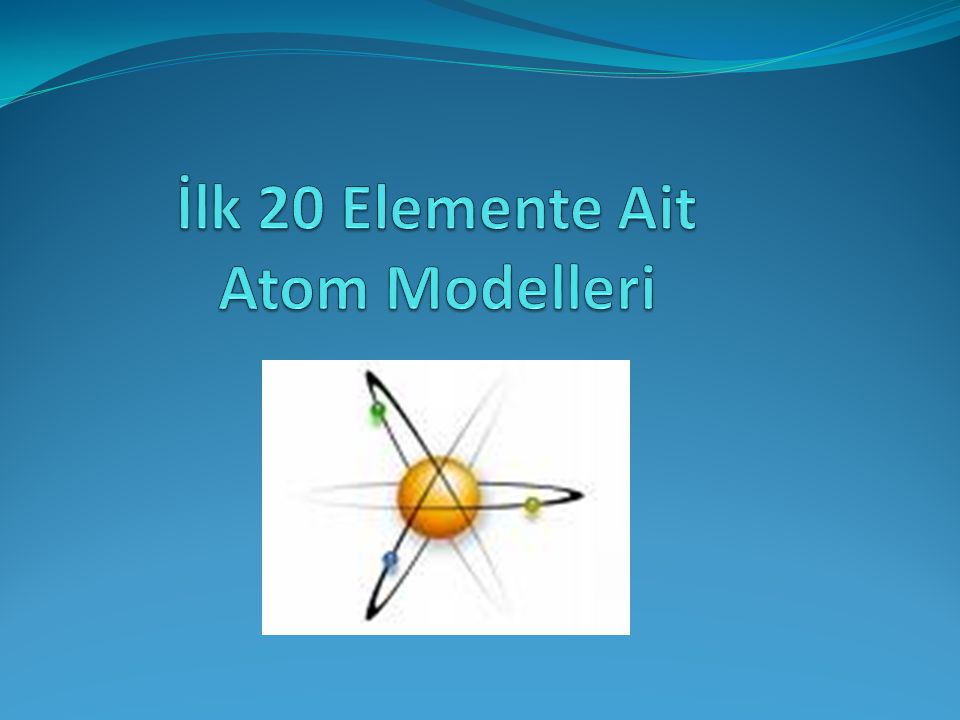 İlk 20 Elemente Ait Atom Modelleri