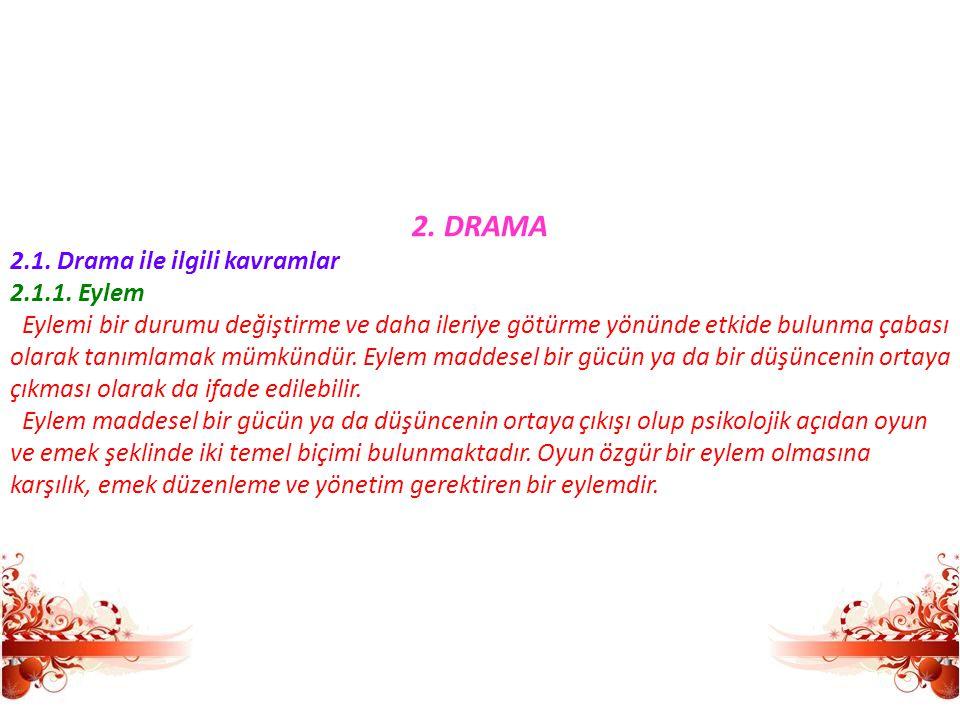 2. DRAMA 2.1. Drama ile ilgili kavramlar 2.1.1. Eylem