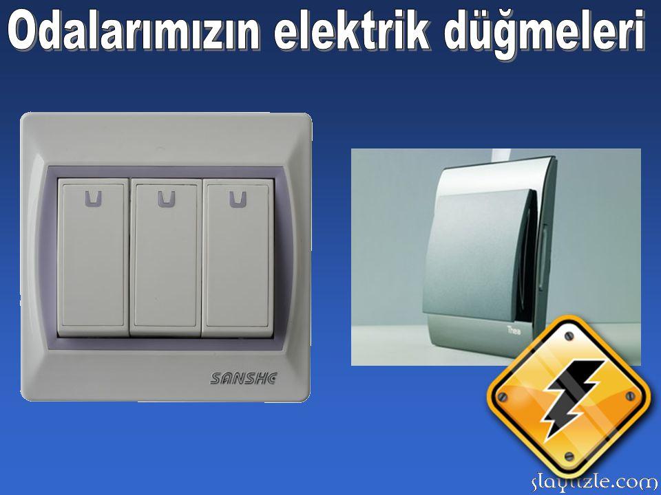 Odalarımızın elektrik düğmeleri