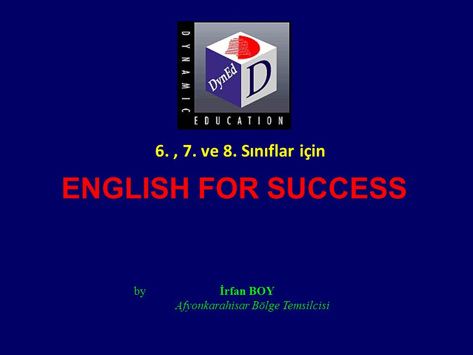 ENGLISH FOR SUCCESS 6. , 7. ve 8. Sınıflar için by İrfan BOY