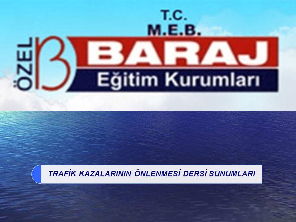 TRAFİK KAZALARININ ÖNLENMESİ DERSİ SUNUMLARI