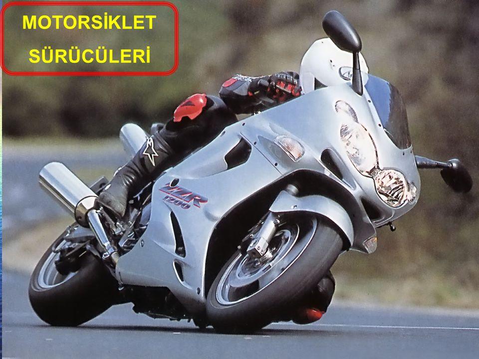 MOTORSİKLET SÜRÜCÜLERİ