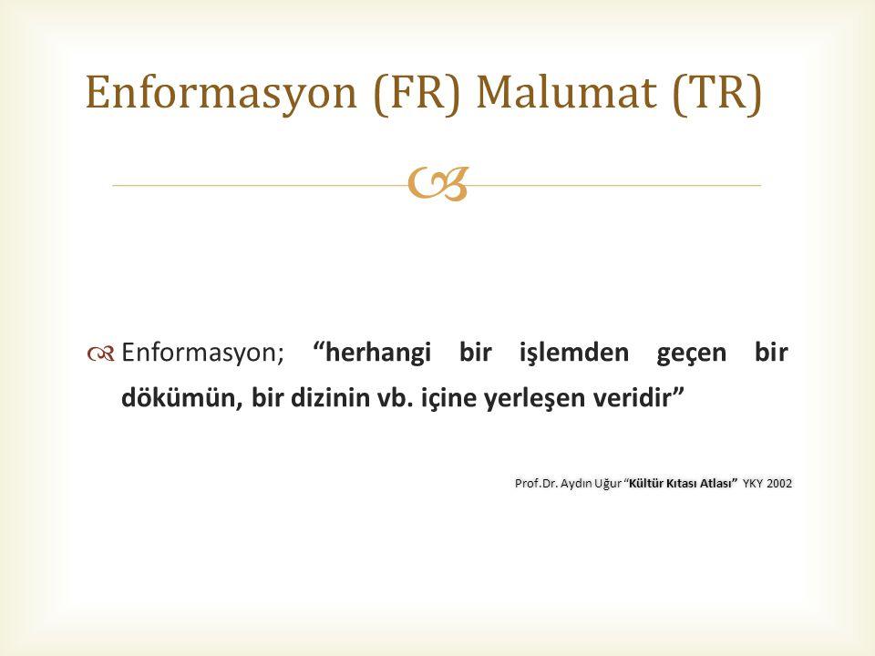 Enformasyon (FR) Malumat (TR)
