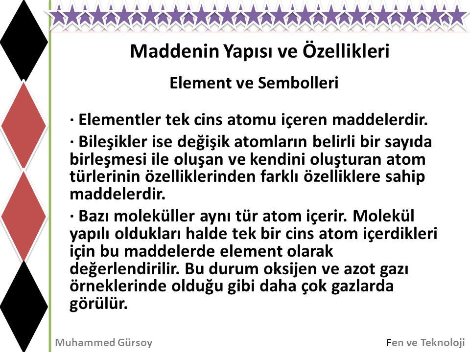 · Elementler tek cins atomu içeren maddelerdir.