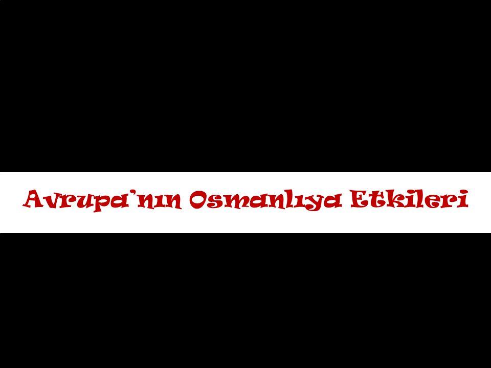 Avrupa'nın Osmanlıya Etkileri