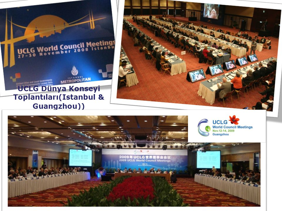 UCLG Dünya Konseyi Toplantıları(Istanbul & Guangzhou))