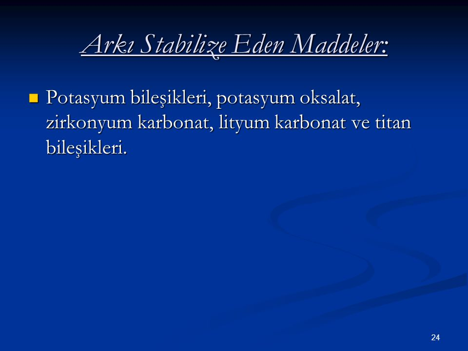 Arkı Stabilize Eden Maddeler: