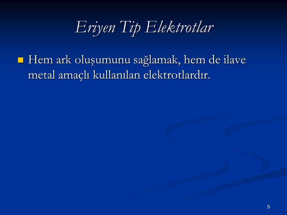Eriyen Tip Elektrotlar