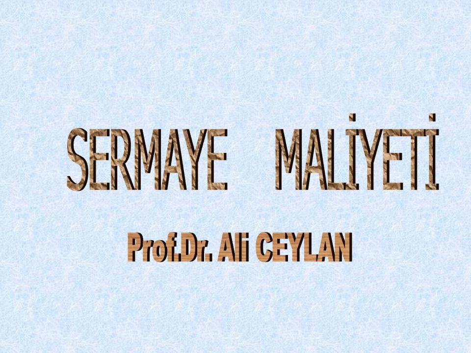 SERMAYE MALİYETİ Prof.Dr. Ali CEYLAN