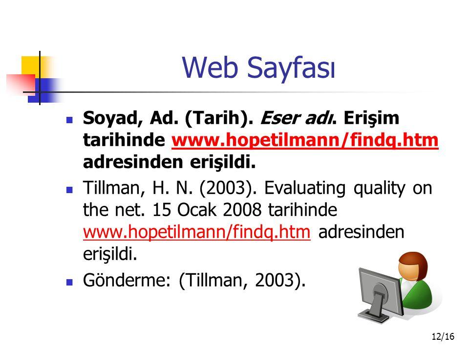 Web Sayfası Soyad, Ad. (Tarih). Eser adı. Erişim tarihinde www.hopetilmann/findq.htm adresinden erişildi.