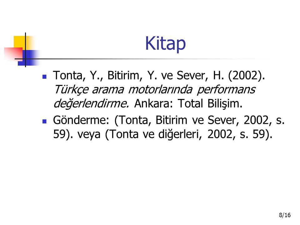 Kitap Tonta, Y., Bitirim, Y. ve Sever, H. (2002). Türkçe arama motorlarında performans değerlendirme. Ankara: Total Bilişim.