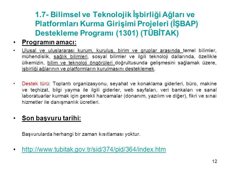 1.7- Bilimsel ve Teknolojik İşbirliği Ağları ve Platformları Kurma Girişimi Projeleri (İŞBAP) Destekleme Programı (1301) (TÜBİTAK)