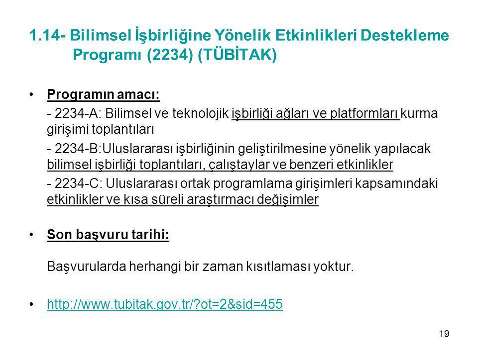 1.14- Bilimsel İşbirliğine Yönelik Etkinlikleri Destekleme Programı (2234) (TÜBİTAK)