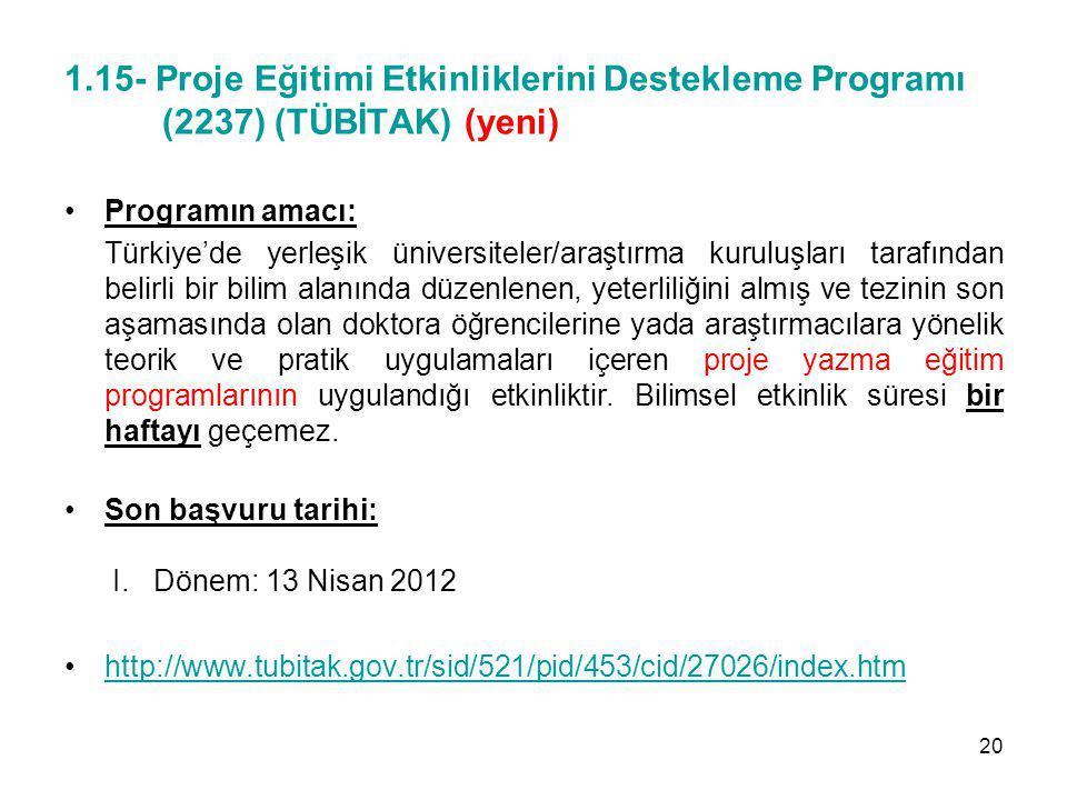 1.15- Proje Eğitimi Etkinliklerini Destekleme Programı (2237) (TÜBİTAK) (yeni)