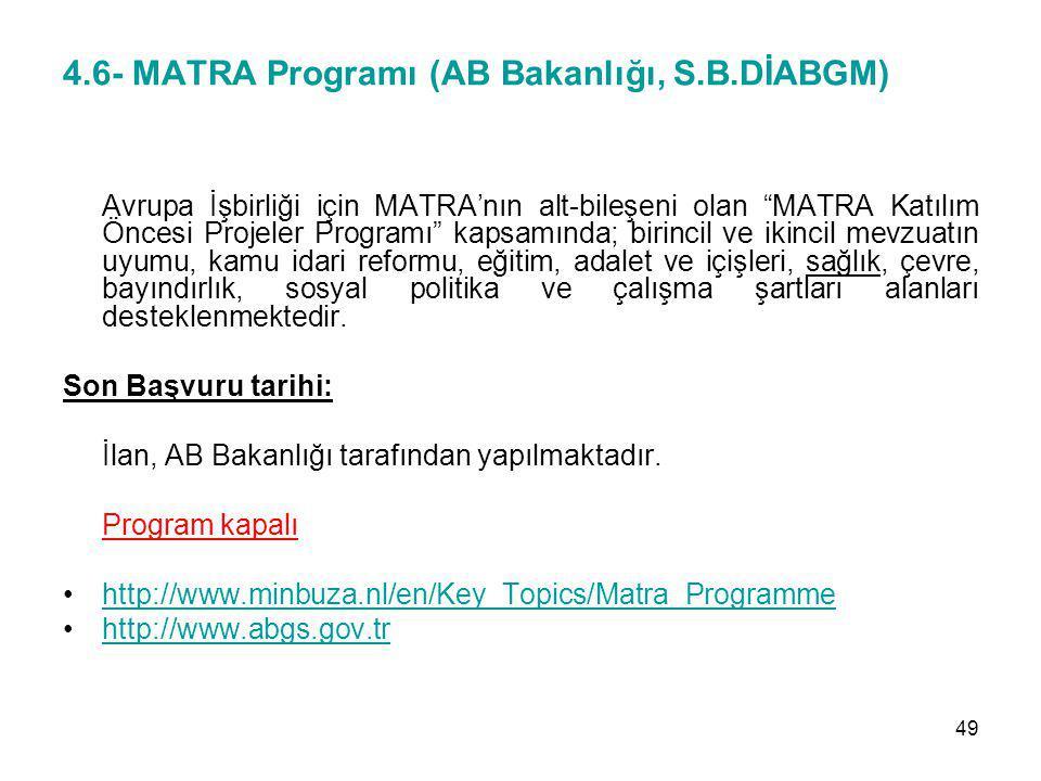 4.6- MATRA Programı (AB Bakanlığı, S.B.DİABGM)