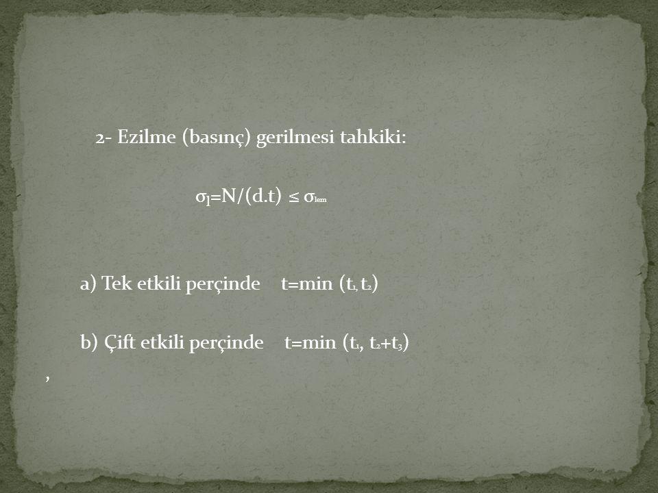 2- Ezilme (basınç) gerilmesi tahkiki: σl=N/(d