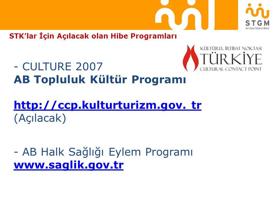 AB Topluluk Kültür Programı http://ccp.kulturturizm.gov. tr (Açılacak)