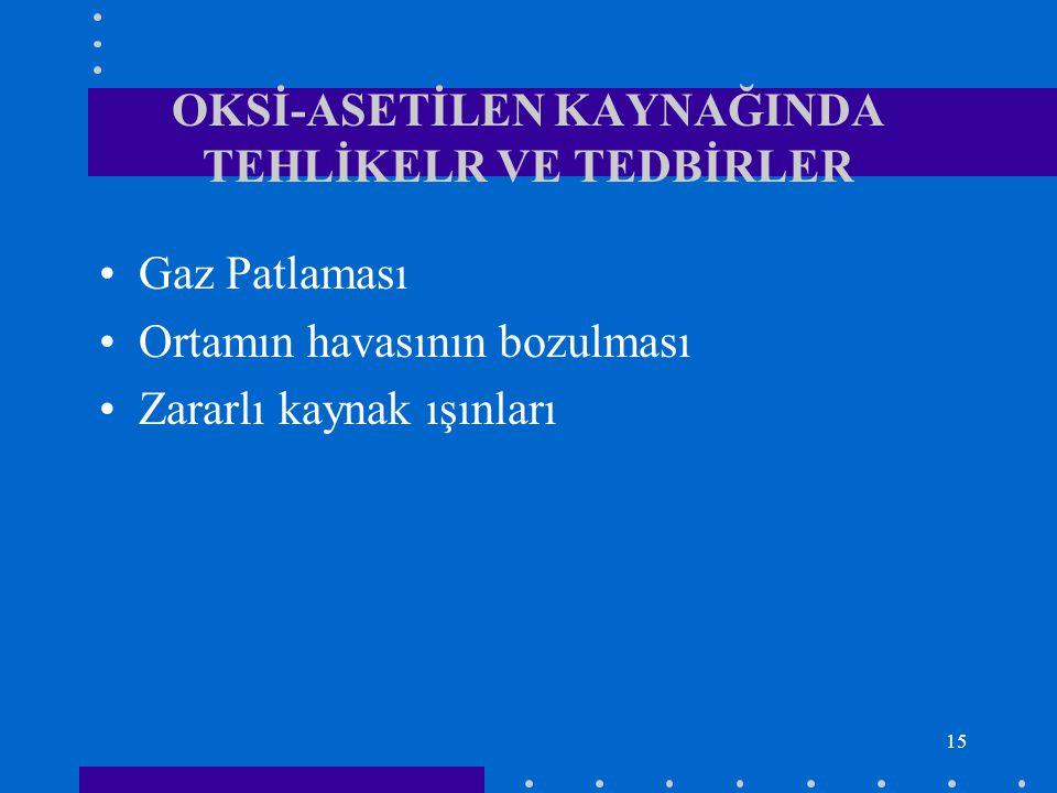 OKSİ-ASETİLEN KAYNAĞINDA TEHLİKELR VE TEDBİRLER