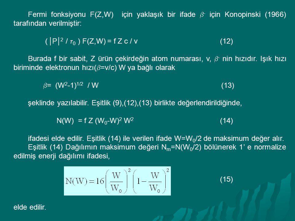 Fermi fonksiyonu F(Z,W) için yaklaşık bir ifade - için Konopinski (1966) tarafından verilmiştir: