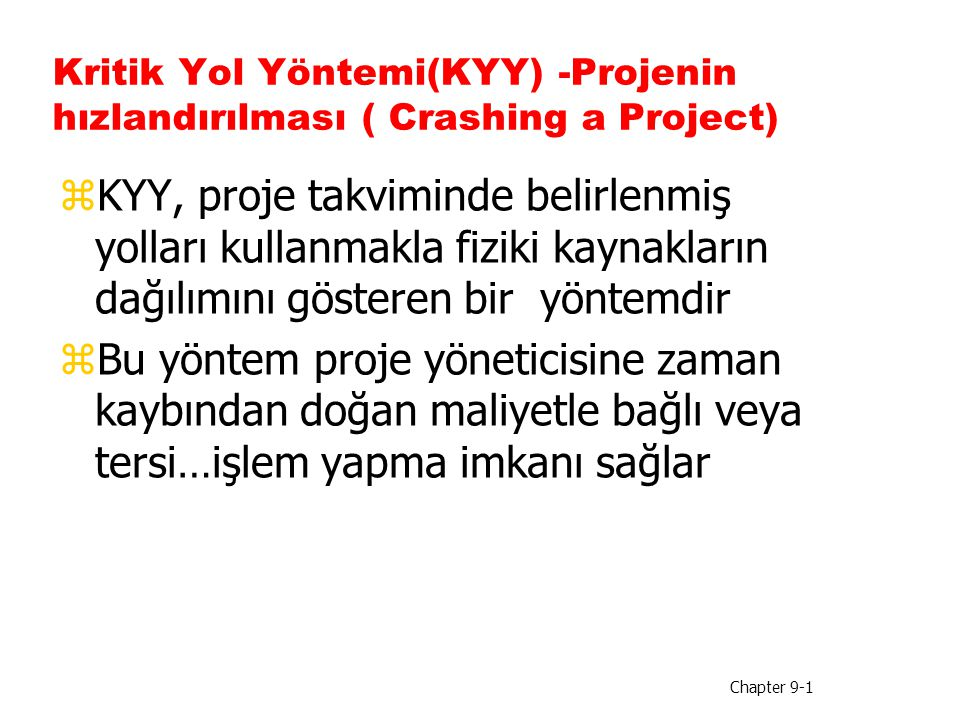Kritik Yol Yöntemi(KYY) -Projenin hızlandırılması ( Crashing a Project)
