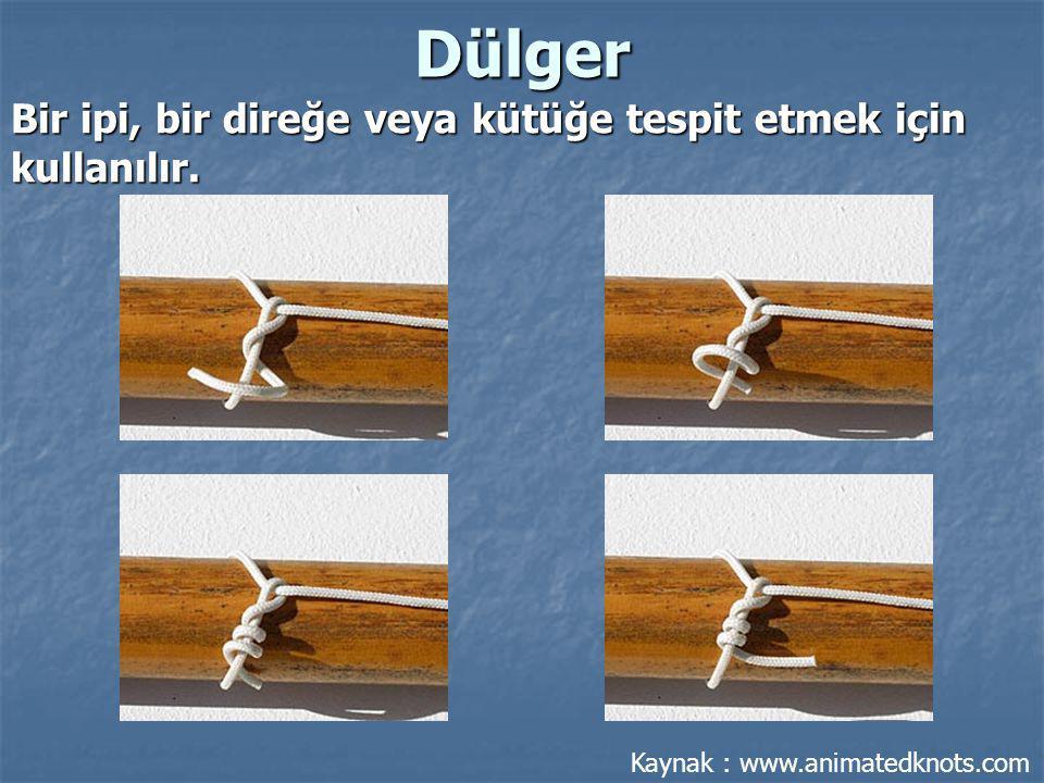 Dülger Bir ipi, bir direğe veya kütüğe tespit etmek için kullanılır.