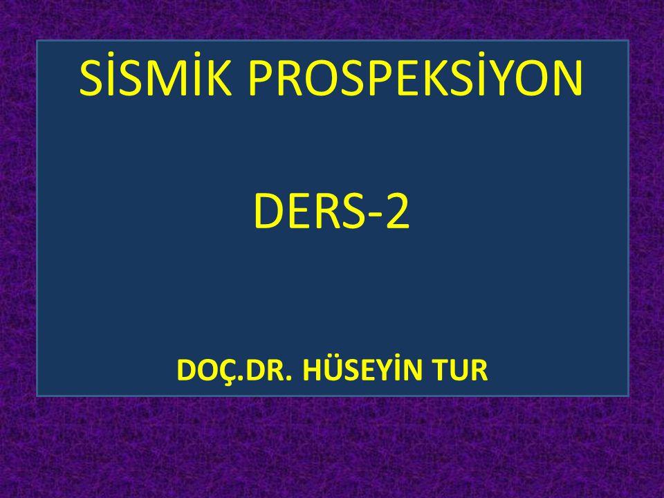 SİSMİK PROSPEKSİYON DERS-2