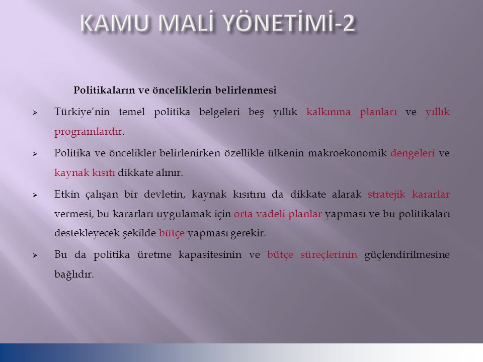 KAMU MALİ YÖNETİMİ-2 Politikaların ve önceliklerin belirlenmesi.