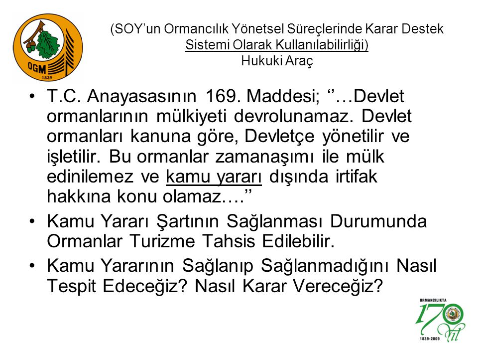 (SOY'un Ormancılık Yönetsel Süreçlerinde Karar Destek Sistemi Olarak Kullanılabilirliği) Hukuki Araç