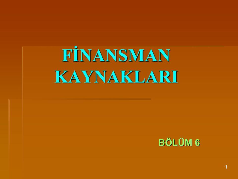 FİNANSMAN KAYNAKLARI BÖLÜM 6