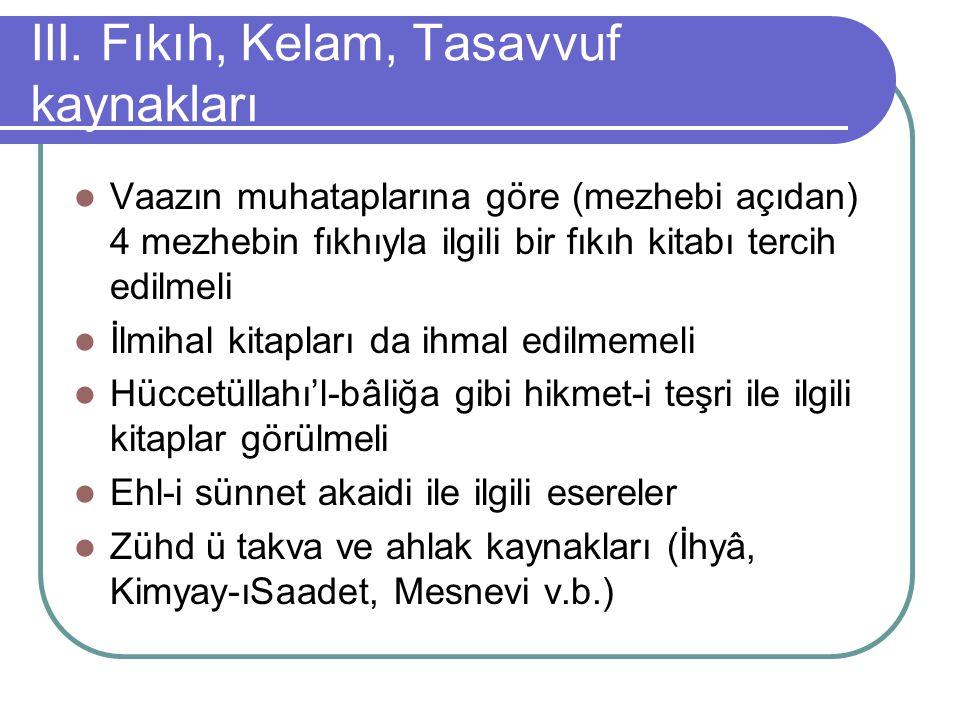 III. Fıkıh, Kelam, Tasavvuf kaynakları