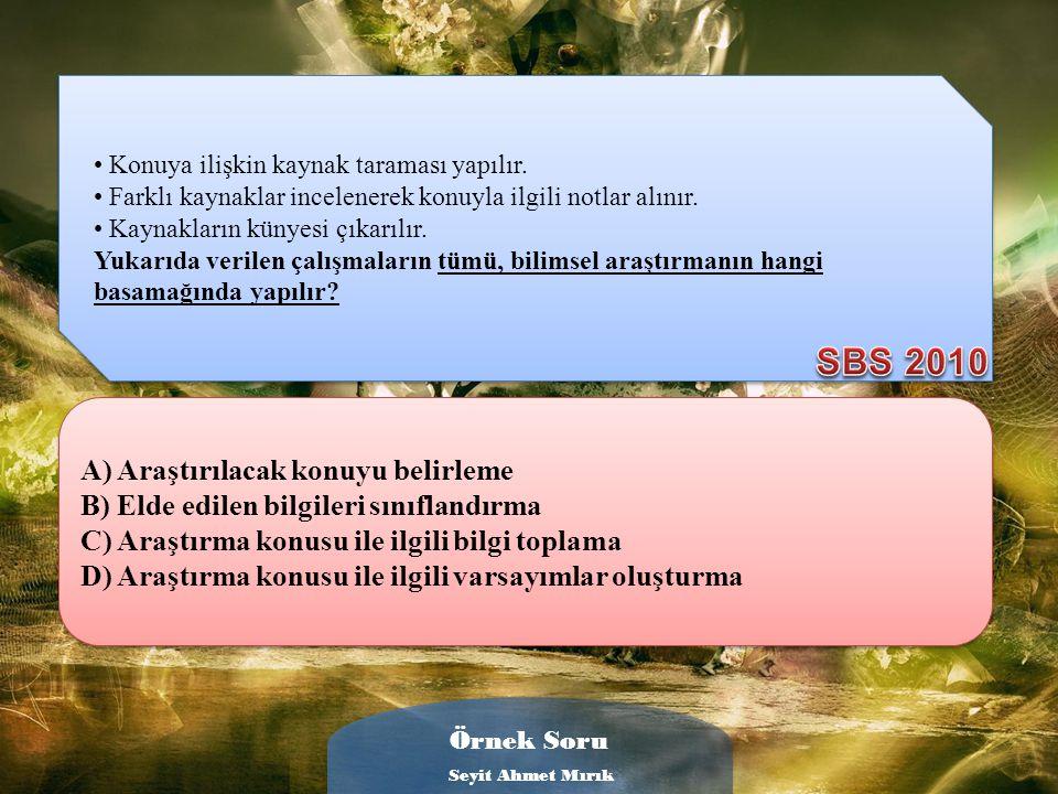 SBS 2010 A) Araştırılacak konuyu belirleme
