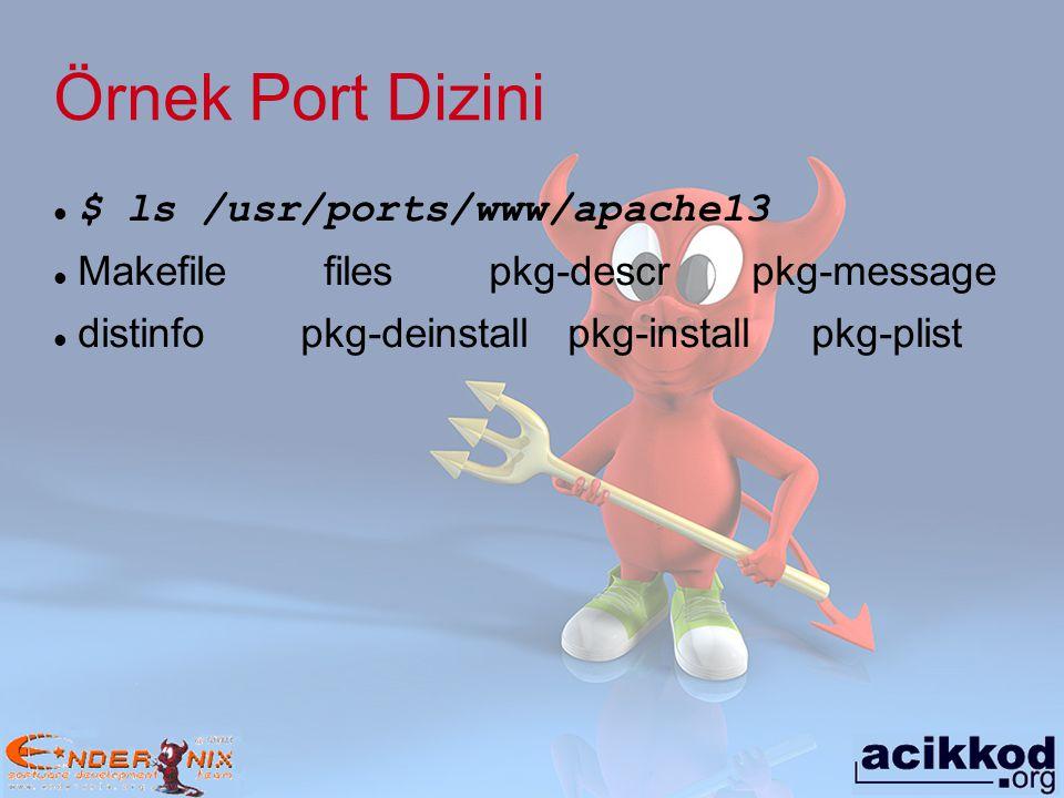 Örnek Port Dizini $ ls /usr/ports/www/apache13