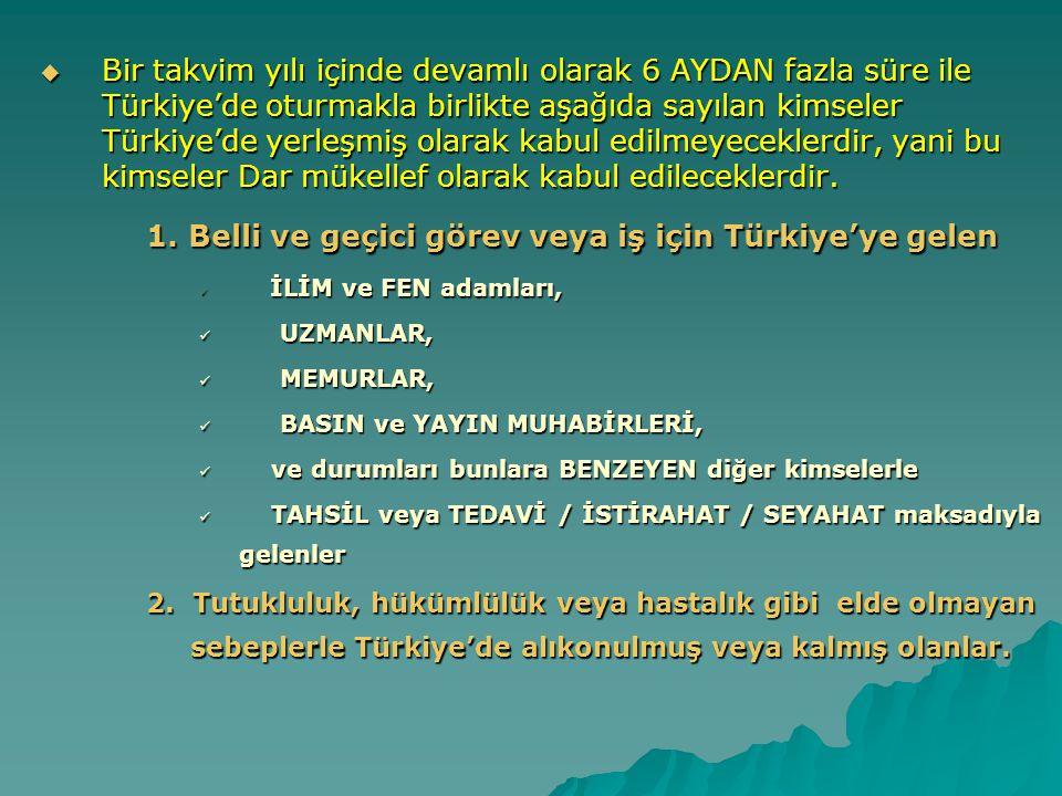 1. Belli ve geçici görev veya iş için Türkiye'ye gelen