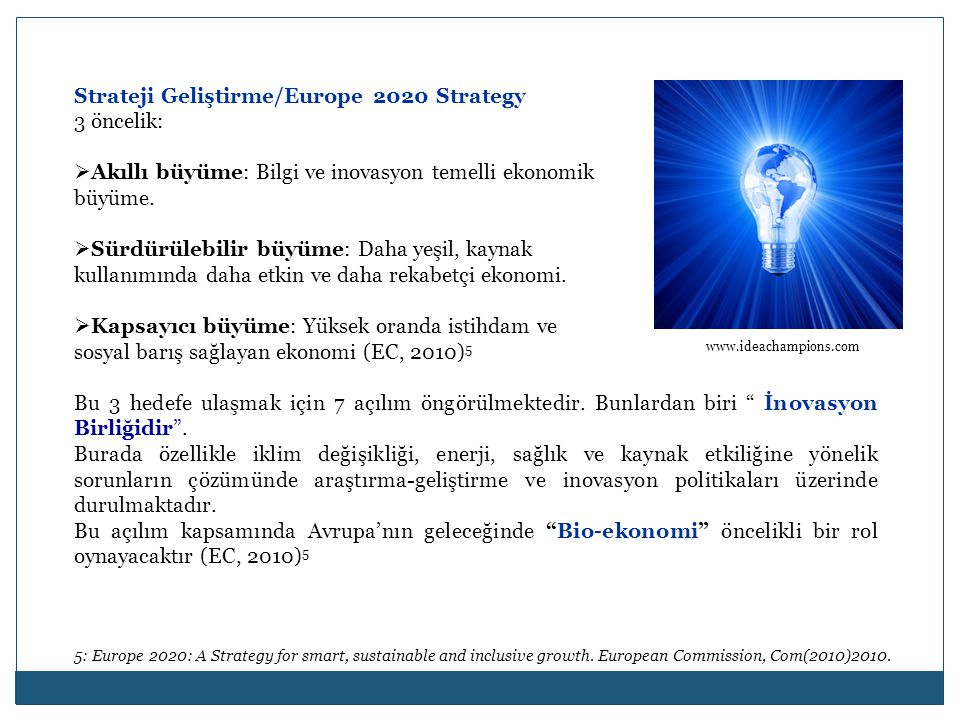 Strateji Geliştirme/Europe 2020 Strategy 3 öncelik: