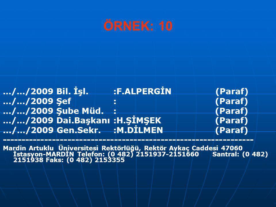 ÖRNEK: 10 …/…/2009 Bil. İşl. :F.ALPERGİN (Paraf)