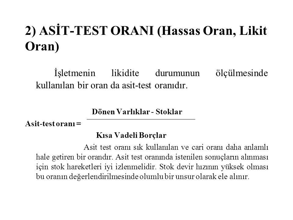 2) ASİT-TEST ORANI (Hassas Oran, Likit Oran)