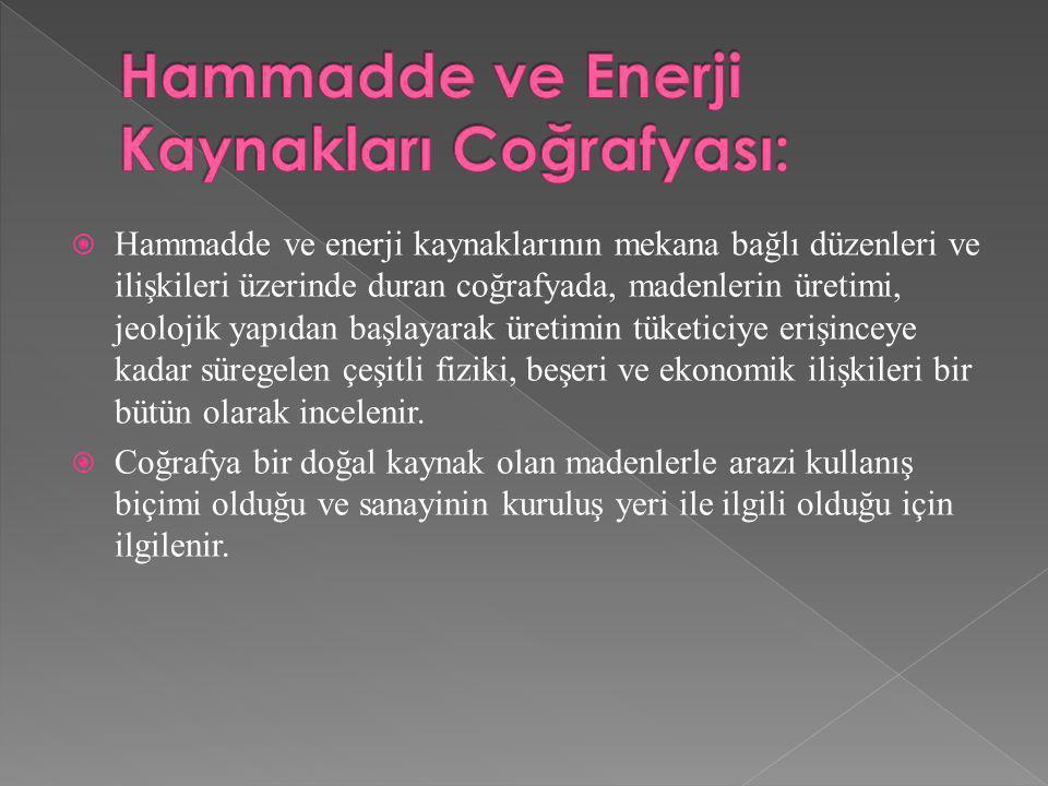 Hammadde ve Enerji Kaynakları Coğrafyası:
